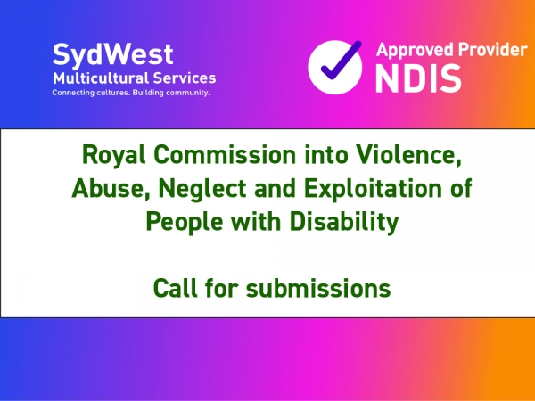 Royal Commission into Violence, Abuse, Neglect and Exploitation of People with Disability – Call for Submissions